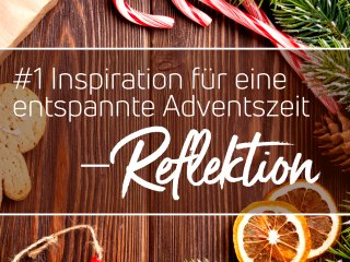 Reflektion in der Adventszeit